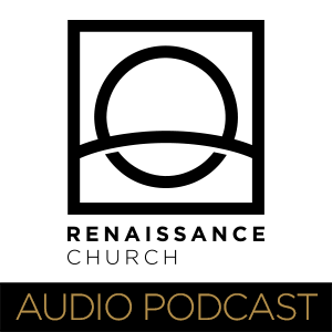 Renaissance Church Weekend Messages