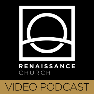 Renaissance Church Weekend Messages - Video