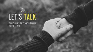 Let's Talk: Suicide Prevention Seminar