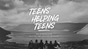 Teens Helping Teens: Suicide Prevention