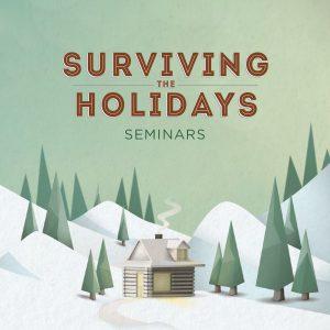 Surviving the Holidays Seminars